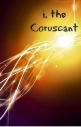 i the Coruscant by ava_kingsley