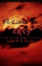 El cielo de Ares by LizbethAFoster