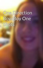 One Direction BoyxBoy One Shots by Nathansluv4ever