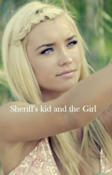 Sheriff's Kid and the Girl