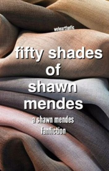 50 shades of shawn mendes ; s.m.