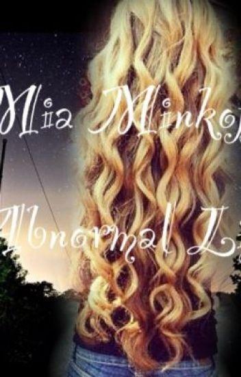Mia Minkoff's Abnormal Life