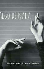 Algo de Nada. by Poetonto