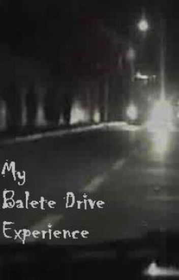 My Balete Drive Experience (one shot) - completed