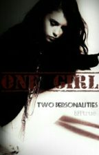 One girl-Two personalities by BFFtrue