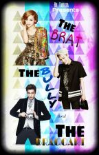 THE BRAT, THE BULLY, and THE BRAGGART by BbTaklesa
