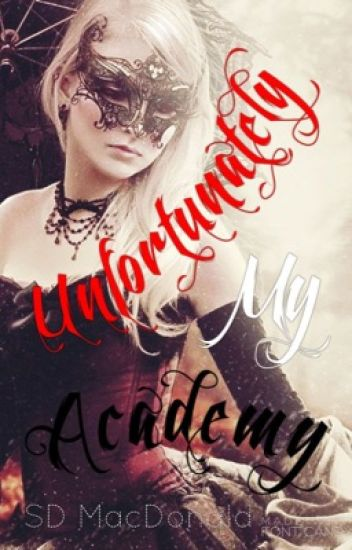 Unfortunately My Academy: Home of the Dragons (Academy Trilogy - Book 1)