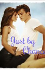 Just by Chance by crystal_coffee