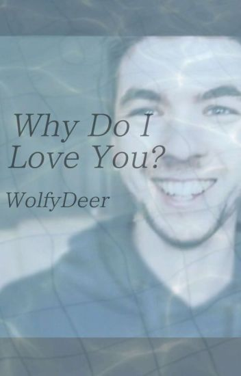 Why Do I Love You? · Jacksepticeye x Reader (Read Description)