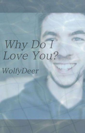 Why do I love you? (Jacksepticeye x reader)