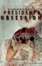 Villafuerte Series I: President's Obsession by alphomega_