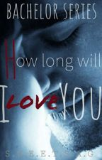 How long will I love you (Completed) by sweetsag