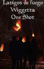 Látigos de fuego (Wigetta) (One Shot) by JoshGlambert