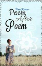 Poem After Poem by FlareKeeper