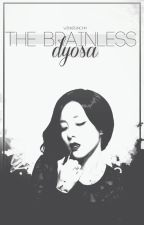 The BRAINLESS DYOSA by winkrunchh