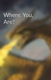 Where  You  Are? by Corxman
