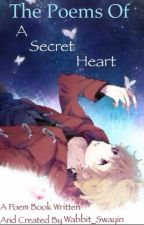 The Poems Of A Secret Heart by Wabbit_Swayin