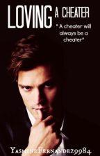 Loving a Cheater (ManxMan) Loving Series: BOOK ONE by YasmineFernandez9984
