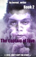 The captain of love Book 2 by bereal_writer