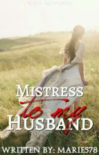 Mistress to my Husband by marie578