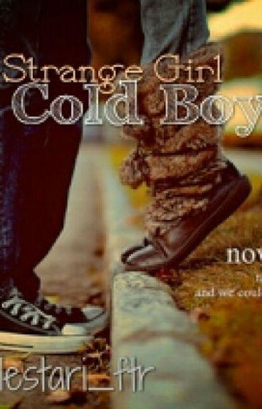 Strange Girl,Cold Boy