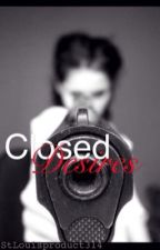 Closed Desires: Book Two by StLouisProduct314