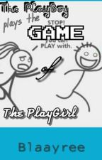 The Playboy plays the game of Playgirl(TPBPTGOPG) by BlarePejana