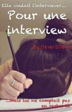 Pour une interview... { Terminée } by NeverSNever