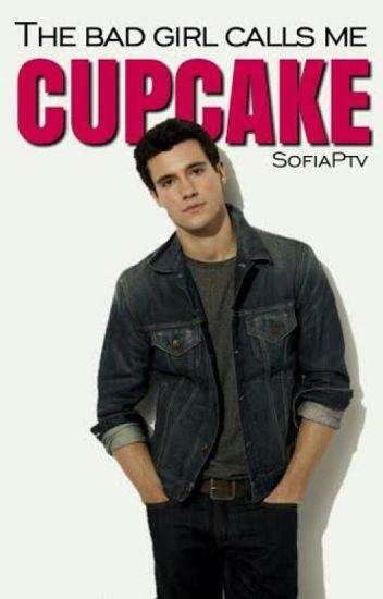 The BadGirl Calls Me Cupcake. [Slow Updates]