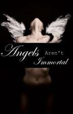 Angels Aren't Immortal (My Poetry) by KatelynTurtle