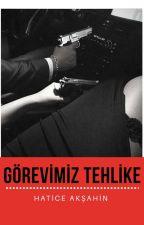 Görevimiz Tehlike 《TEHLİKELİ OYUNLAR SERİSİ I 》   by kizil-32