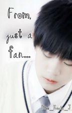 From, Just A Fan... by Miss_Koala_J