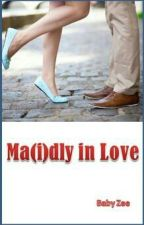 Ma(i)dly in Love by MyBabyZee