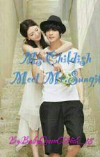 Ms.Childish Meet Mr.Sungit (Perfect Match) by BabyQueen_18