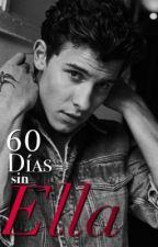 60 Días Sin Ella • Shawn Mendes by MagconGirl69lol
