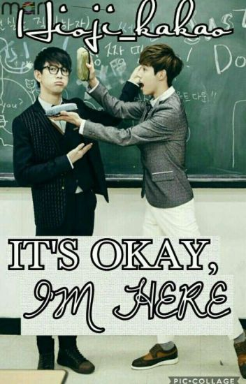 ITS OKAY,IM HERE (jinmark) (malay) (ll part story)