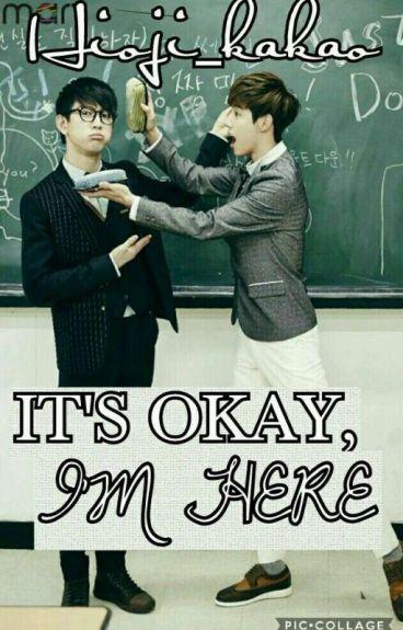 ITS OKAY,IM HERE (jinmark) (malay) (ll part story)