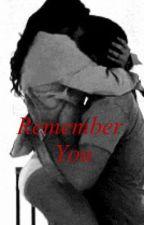 Remember You by xoxoaimya