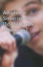 Adopted by Simon cowell (1d The Vamps Janoskians ) by friutbat122