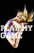Play My Game--Cosh Fanfic by cosh4liife
