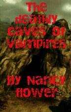 The deathly caves of vampires by Nancy-flower
