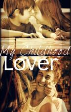 My Childhood Lover by Clydetears_