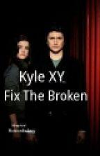Kyle XY fix the broken by fictionbakery