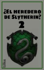¿El heredero de Slytherin? [2] by ItsWeas