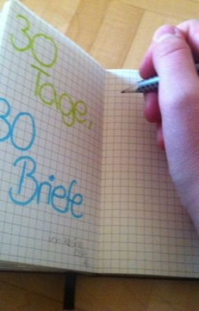 30 Tage Und 30 Briefe An Meine Beste Freundin Wattpad