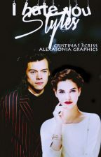 I hate you, Styles | H. S | - Terminata by Cristina13Criss