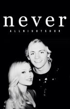 Never || Ross Lynch & R5 by lynchftmcvey