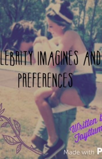 Celebrity Imagines and Preferences