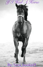 If I Had a Horse by Sara_books15