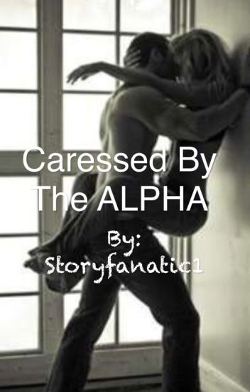 Caressed by the Alpha
